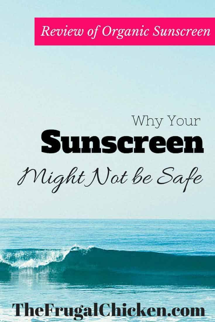 Organic Sunscreen Review: Why Your Sunscreen Might Not Be Safe