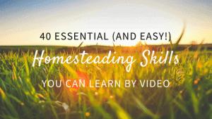 Easy Homesteading Skills