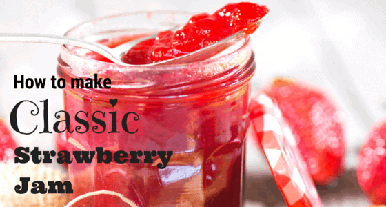 How to Make Classic Strawberry Jam - A Simple Recipe That's Easy To Master. Try it today for fresh jam for breakfast!
