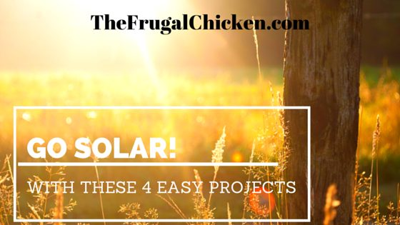 Go Solar With These 4 Simple Homesteading Ideas