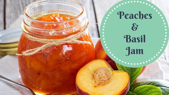 Peaches & Basil Jam Recipe To Celebrate Summer's Unique Flavors!