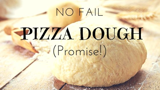 No-Fail Pizza Dough (Promise!)