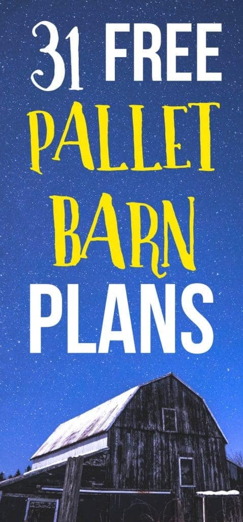 Want free pallet barn plans? Here's 31 free pallet plans for your pallet projects!