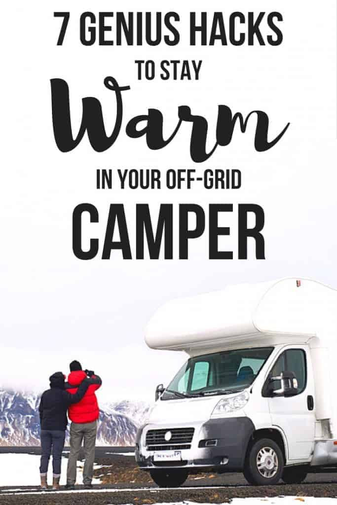 Wondering how to keep a camper warm in winter? These 7 genius winter camper living hacks and winter camper ideas will keep you toasty while the wind whistles outdoors!