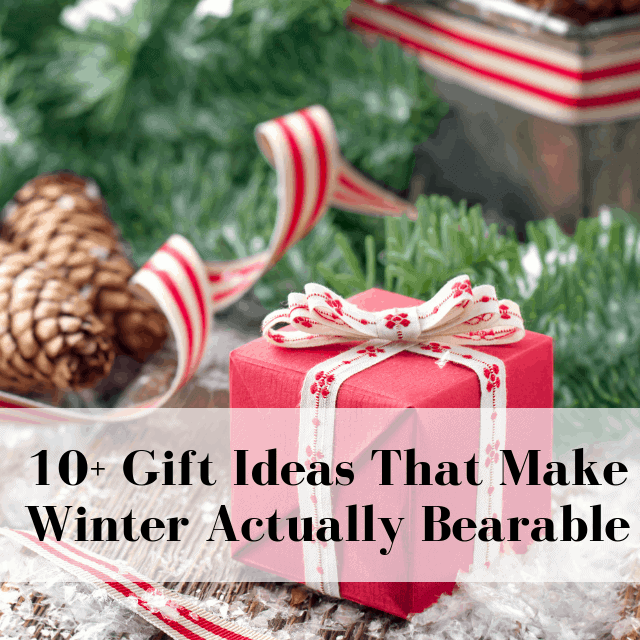 10+ Gift Ideas That Make Winter Actually Bearable