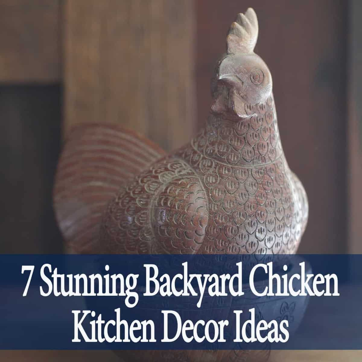 These Backyard Chicken Kitchen Decor Ideas Are Everything