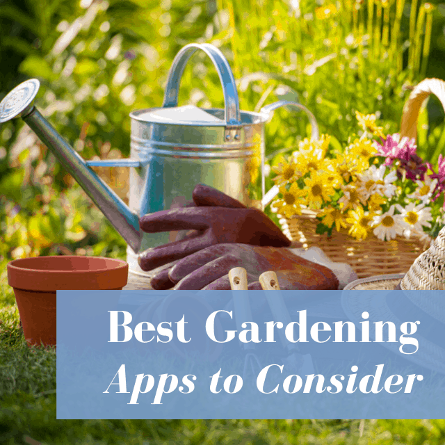 25 Gardening Apps For Super Simple Planning
